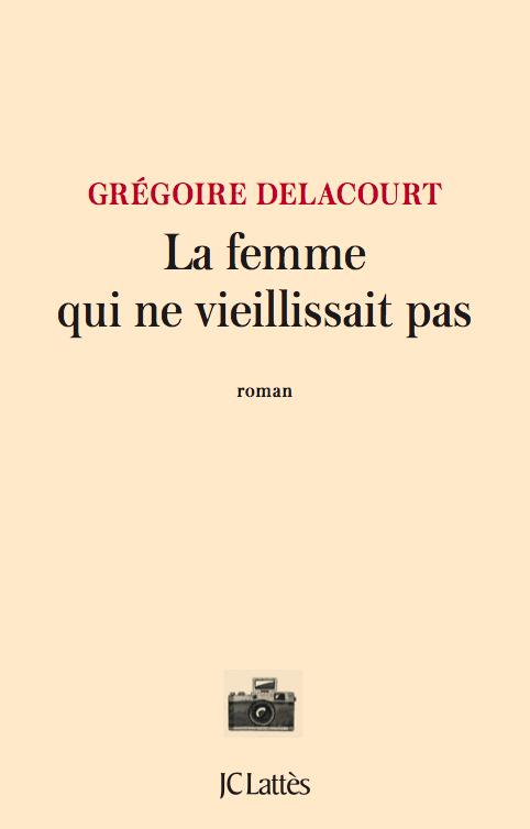 """Résultat de recherche d'images pour """"La femme qui ne vieillissait pas / Grégoire Delacourt"""""""